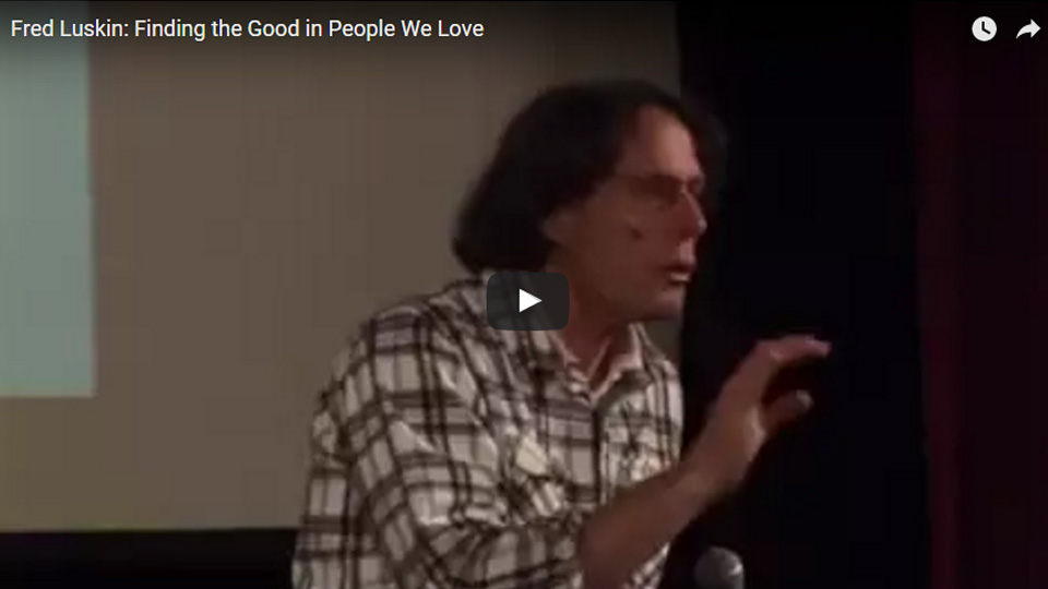 Fred Luskin on finding the good